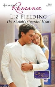 The Sheikh's Guarded Heart ebook by Liz Fielding