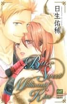 Bitter Sweet Millions of Kiss ebook by 日生佑稀