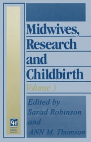 Midwives, Research and Childbirth - Volume 3 ebook by Sarah Robinson, Ann M. Thomson