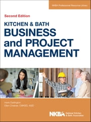 Kitchen and Bath Business and Project Management ebook by NKBA (National Kitchen and Bath Association)