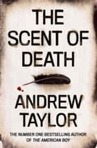 The Scent of Death ebook by Andrew Taylor