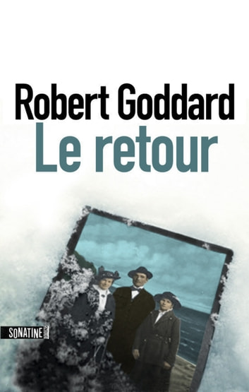 Le Retour ebook by Robert GODDARD