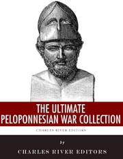 The Ultimate Peloponnesian War Collection ebook by Charles River Editors, Plutarch, Thucydides