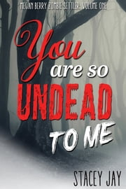 You are So Undead To Me