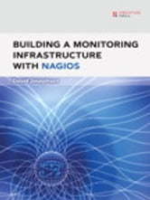 Building a Monitoring Infrastructure with Nagios ebook by David Josephsen