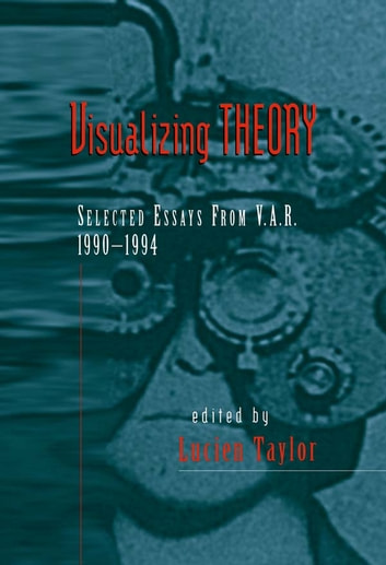 Visualizing Theory - Selected Essays from V.A.R., 1990-1994 ebook by