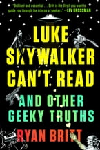 Luke Skywalker Can't Read, And Other Geeky Truths