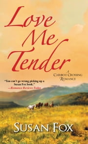 Love Me Tender ebook by Susan Fox