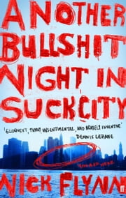 Another Bullshit Night in Suck City ebook by Nick Flynn