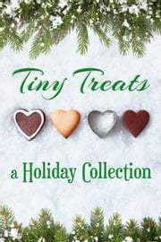 Tiny Treats - A Holiday Collection ebook by multiple authors