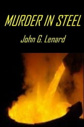 Murder in Steel ebook by John G. Lenard