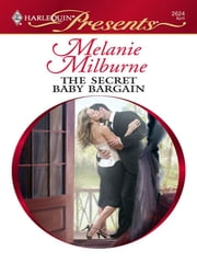 The Secret Baby Bargain ebook by Melanie Milburne