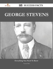 George Stevens 168 Success Facts - Everything you need to know about George Stevens ebook by Norma Park