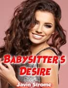 Babysitter's Desire ebook by Javin Strome