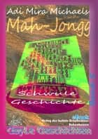 Mah Jongg ebook by Adi Mira Michaels