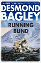 Running Blind ebook by Desmond Bagley