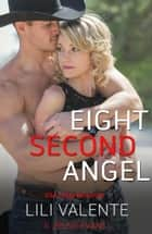Eight Second Angel ebook by Lili Valente, Jessie Evans