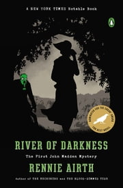 River of Darkness - The First John Madden Mystery ebook by Rennie Airth