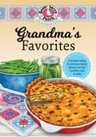 Grandma's Favorites eBook by Gooseberry Patch