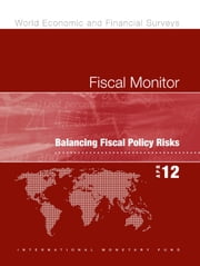 Fiscal Monitor, April 2012 ebook by International Monetary Fund. Fiscal Affairs Dept.