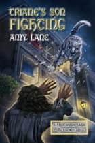 Triane's Son Fighting ebook by Amy Lane