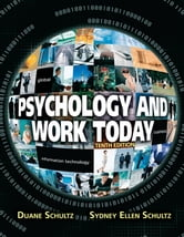 Psychology and Work Today - Pearson New International Edition CourseSmart eTextbook ebook by Duane Schultz,Sydney Ellen Schultz