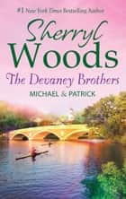 The Devaney Brothers: Michael and Patrick: Michael's Discovery (The Devaneys, Book 3) / Patrick's Destiny (The Devaneys, Book 4) ebook by Sherryl Woods