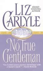 No True Gentleman ebook by Liz Carlyle