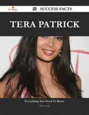 Tera Patrick 59 Success Facts - Everything you need to know about Tera Patrick ebook by Phyllis Pugh