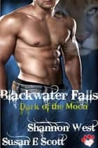 Blackwater Falls: Dark of the Moon 電子書 by Shannon West
