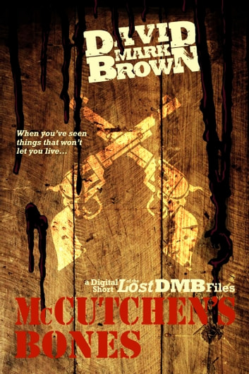 McCutchen's Bones (Lost DMB Files) ebook by David Mark Brown