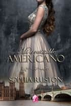 Mi irresistible americano ebook by Sophia Ruston