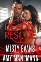Deadly Rescue, SCVC Taskforce Series Novella, Book 10 電子書籍 by Misty Evans, Amy Manemann