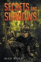 Secrets and Shadows ebook by Mad Wolf