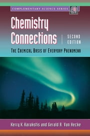 Chemistry Connections: The Chemical Basis of Everyday Phenomena ebook by Karukstis, Kerry K.