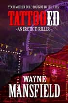 Tattooed ebook by Wayne Mansfield