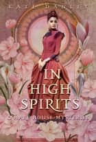 In High Spirits - O'Hare House Mysteries, #4 ebook by Kate Danley