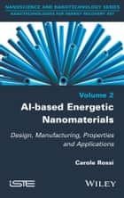 Al-based Energetic Nano Materials ebook by Carole Rossi