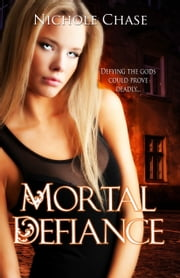 Mortal Defiance ebook by Nichole Chase