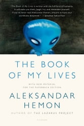 The Book of My Lives ebook by Aleksandar Hemon