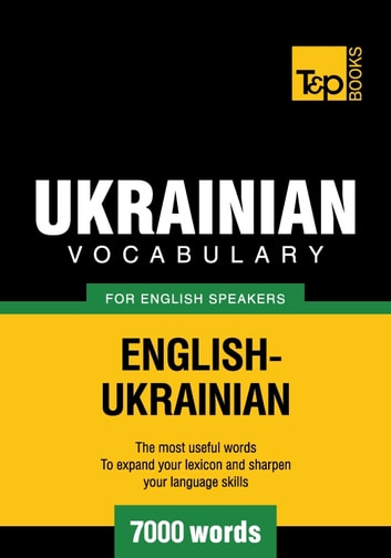 Ukrainian vocabulary for English speakers - 7000 words ebook by Andrey Taranov