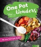 One Pot Wonders - Alles in einem Topf gekocht eBook by Marie Gründel