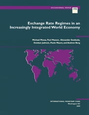 Exchange Rate Regimes in an Increasingly Integrated World Economy ebook by Andrew Mr. Berg,Paolo Mr. Mauro,Michael Mr. Mussa,Alexander Mr. Swoboda,Esteban Mr. Jadresic,Paul Mr. Masson