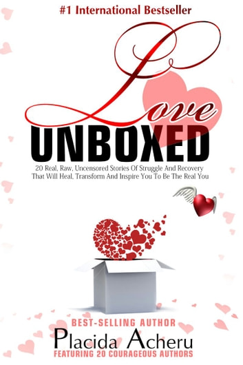 Love Unboxed - Anthology for women by women ebook by Placida Acheru