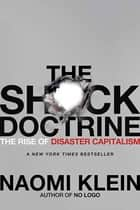 The Shock Doctrine ebook by Naomi Klein