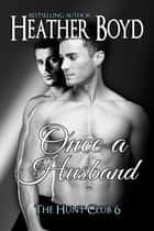 Once a Husband ebook by Heather Boyd