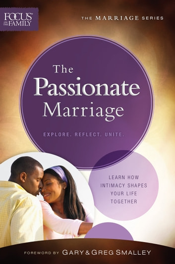 The Passionate Marriage (Focus on the Family Marriage Series) ebook by Focus on the Family