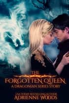 The Forgotten Queen - A Dragonian Series Story ebook by
