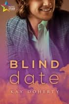 Blind Date - Back in the Game, #1 ebook by Kay Doherty