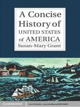 A Concise History of the United States of America ebook by Susan-Mary Grant